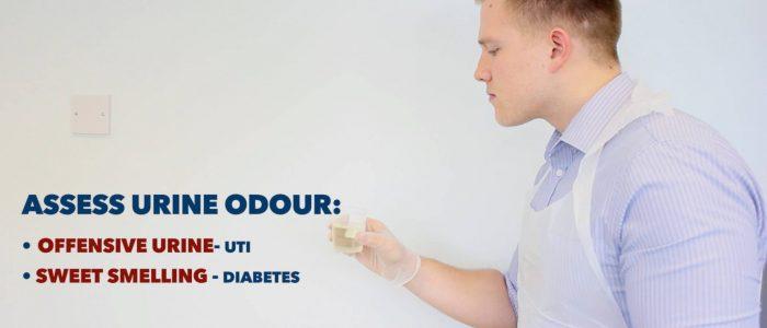Assess odour of urine