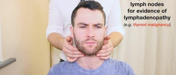 Palpate cervical lymph nodes