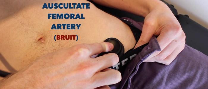 Auscultate femoral artery
