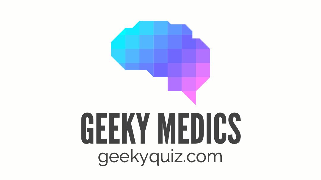 Geeky Medics Quiz   Geeky Medics